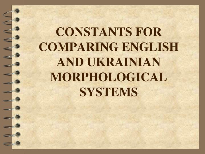 constants for comparing english and ukrainian morphological systems n.