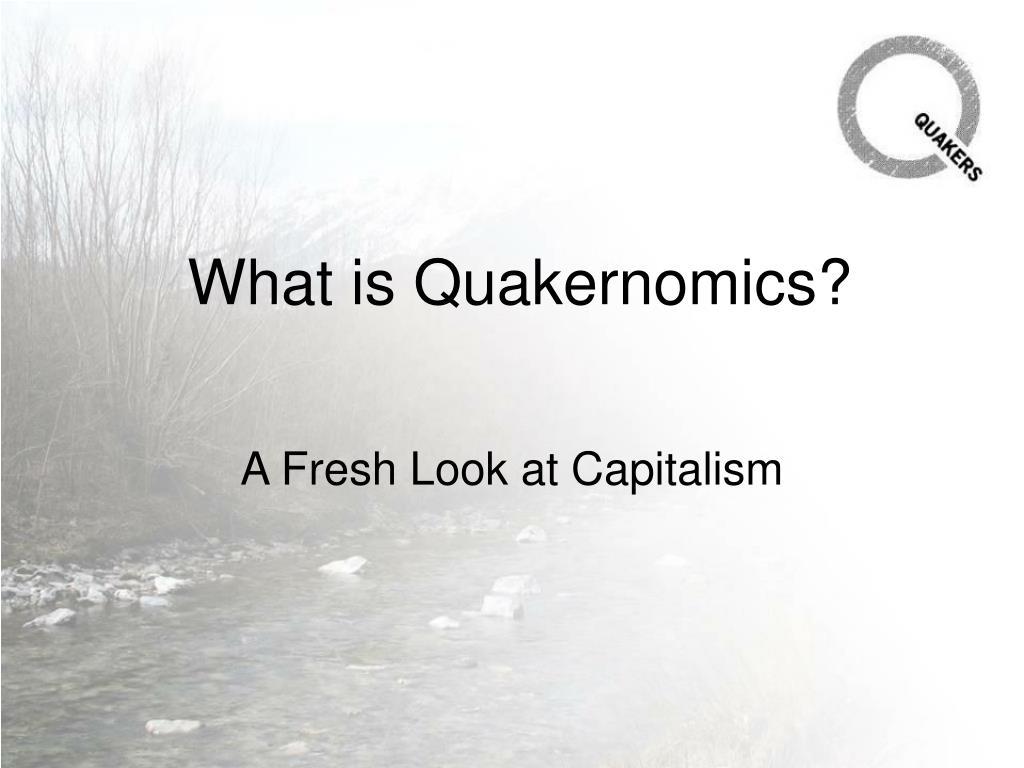 what is quakernomics l.