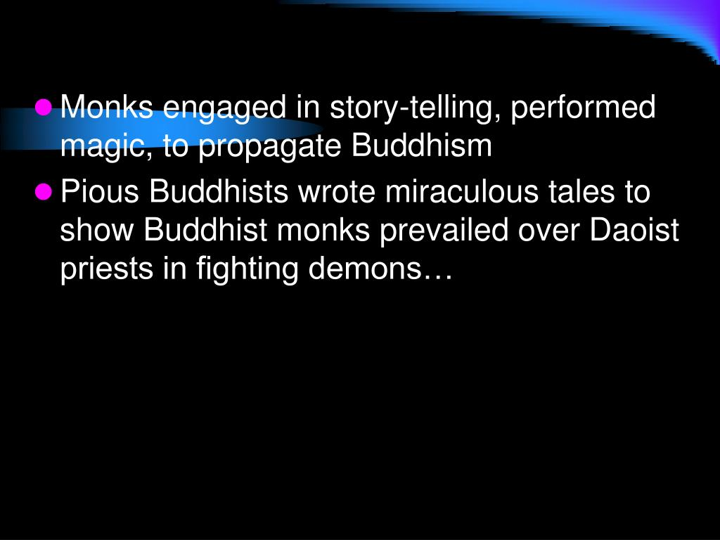 Monks engaged in story-telling, performed  magic, to propagate Buddhism