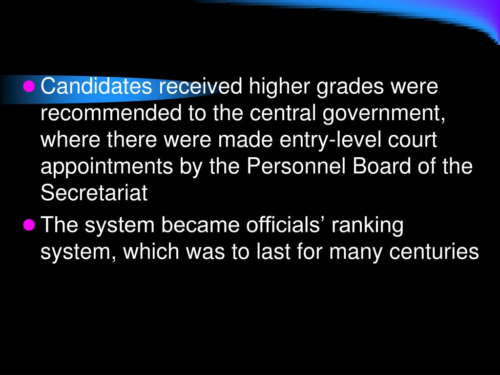 Candidates received higher grades were recommended to the central government, where there were made entry-level court appointments by the Personnel Board of the Secretariat