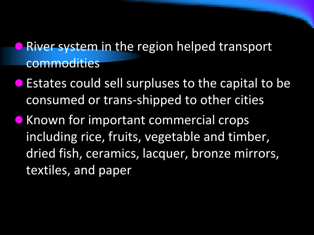 River system in the region helped transport commodities
