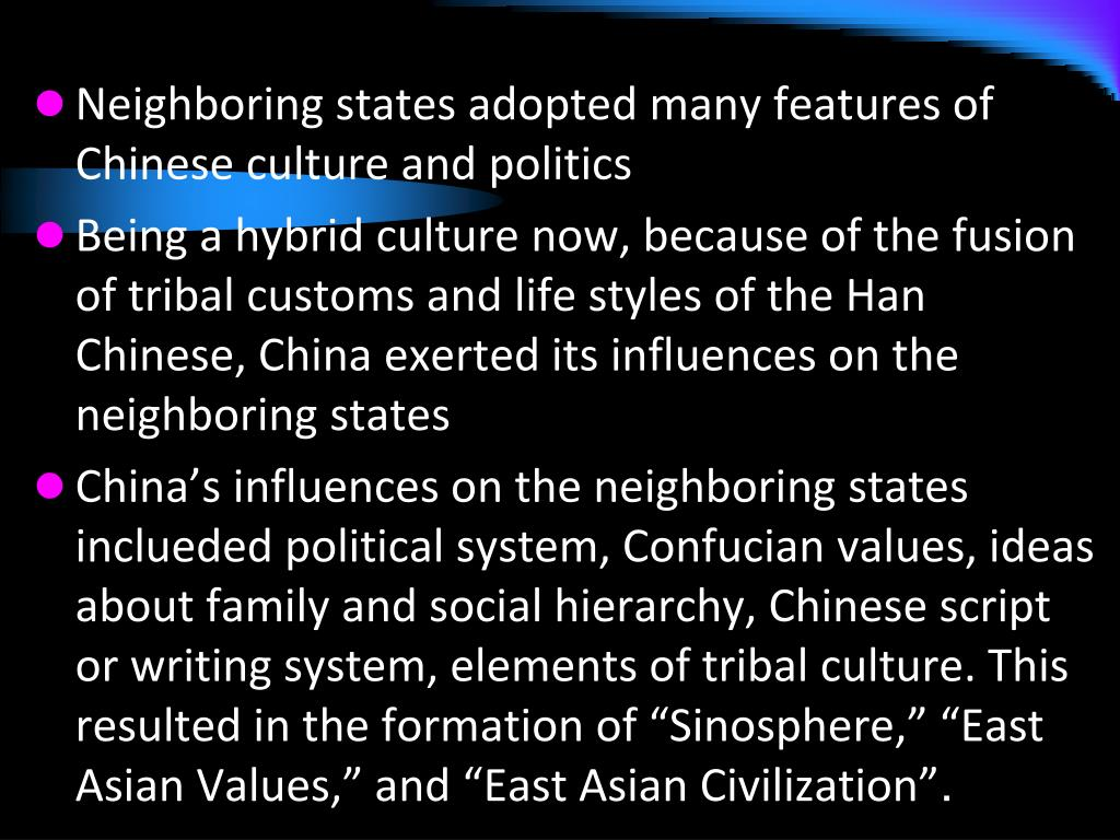 Neighboring states adopted many features of Chinese culture and politics