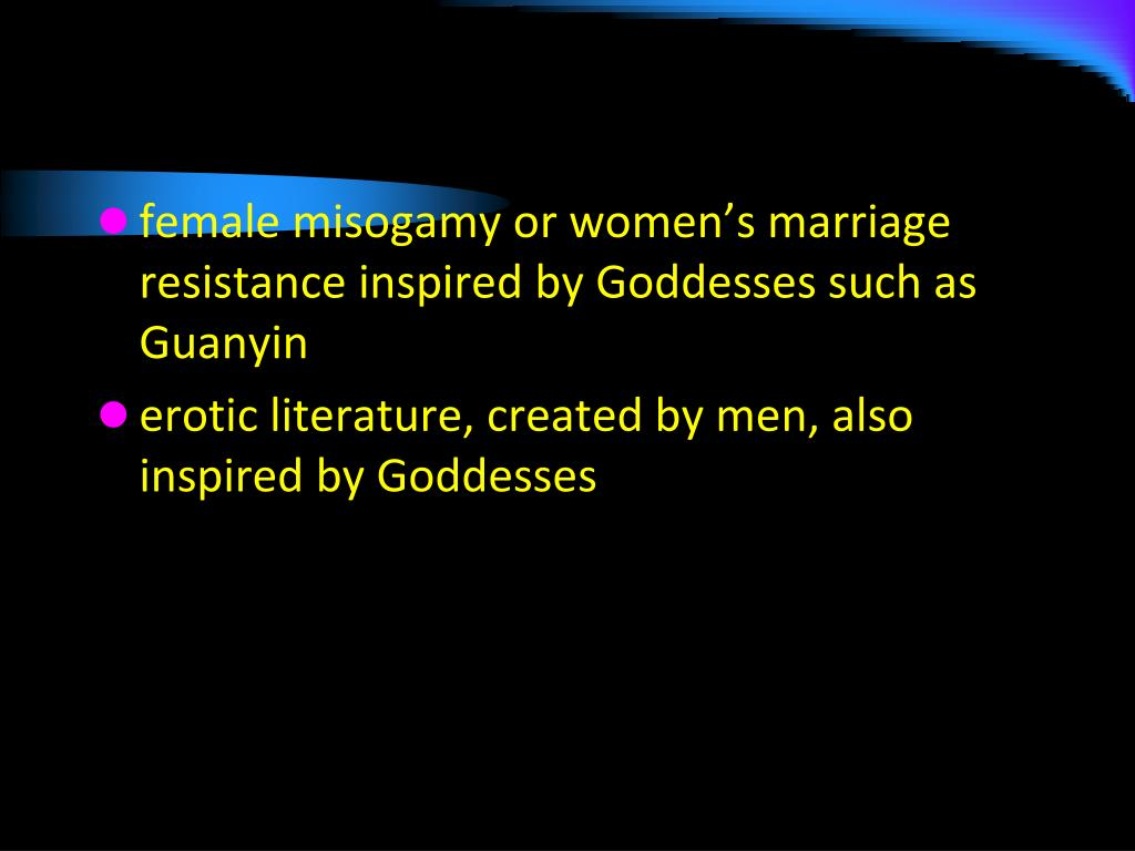female misogamy or women's marriage resistance inspired by Goddesses such as Guanyin