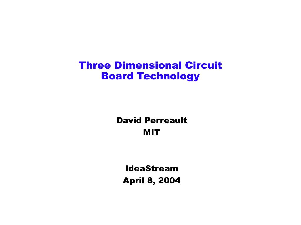 three dimensional circuit board technology l.