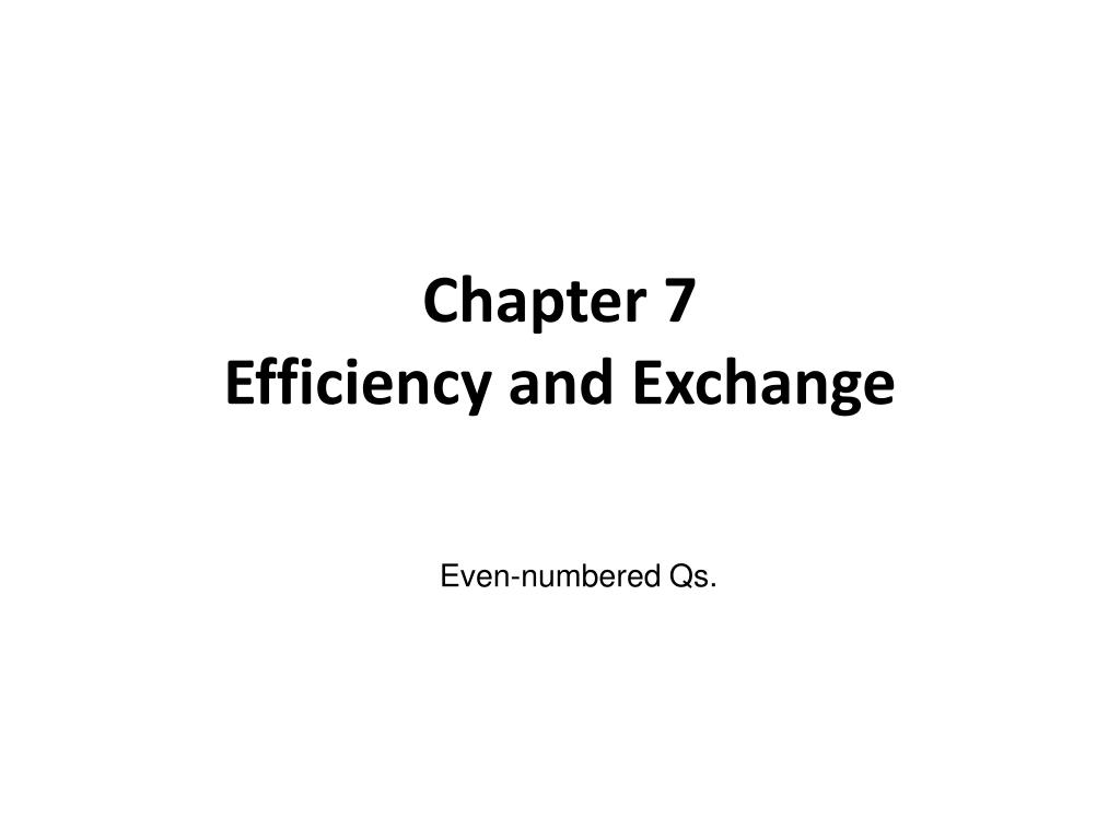 chapter 7 efficiency and exchange l.