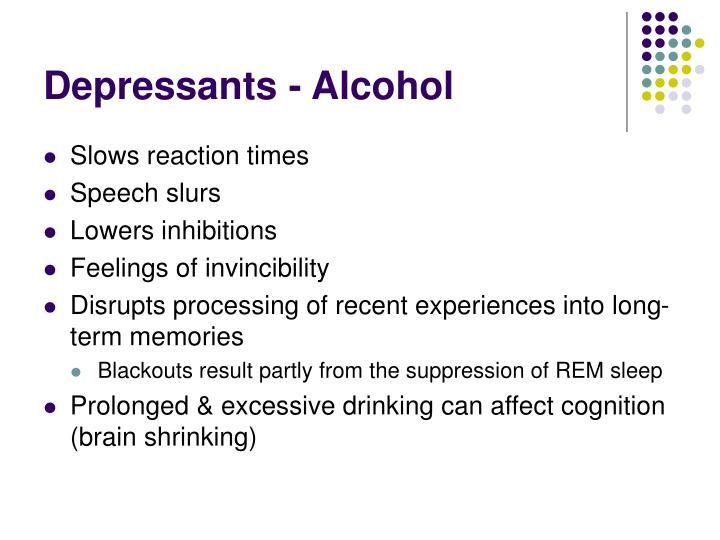 Depressants - Alcohol