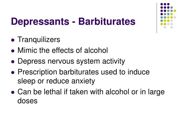 Depressants - Barbiturates