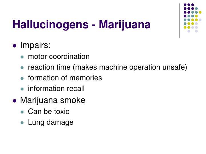 Hallucinogens - Marijuana
