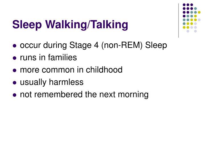 Sleep Walking/Talking