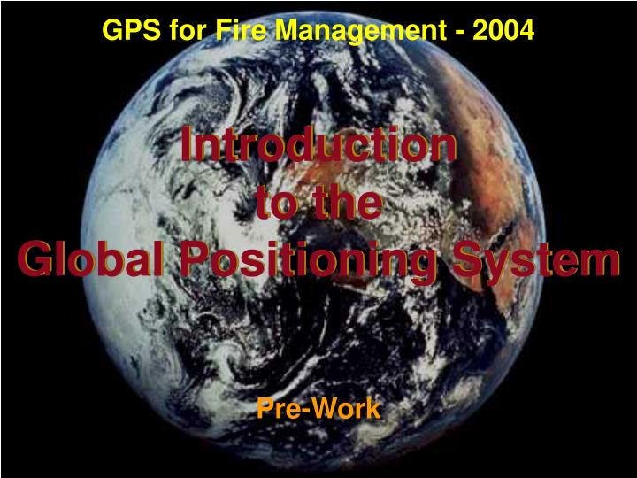 GPS for Fire Management - 2004