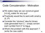 code concatenation motivation