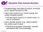 dynamic pari mutuel auction