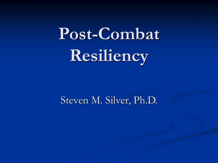 post combat resiliency n.
