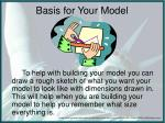 basis for your model