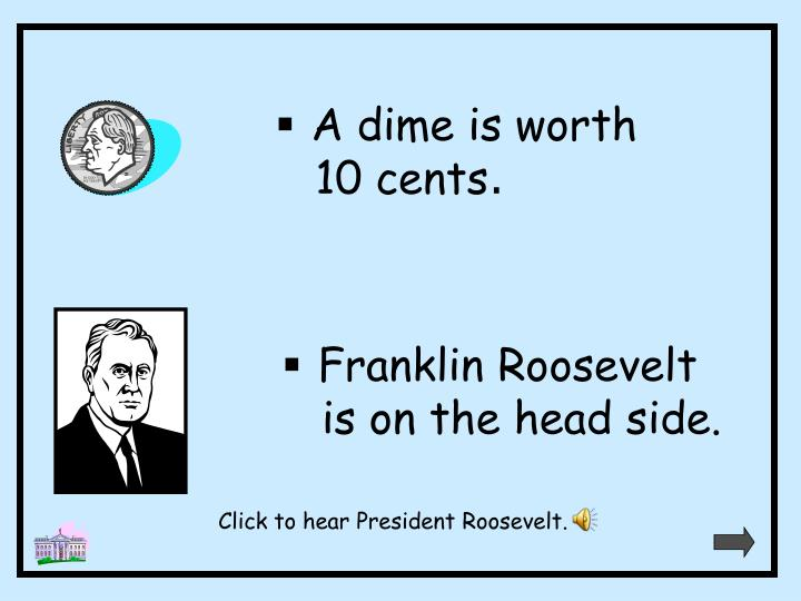 A dime is worth