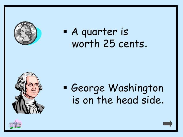 A quarter is