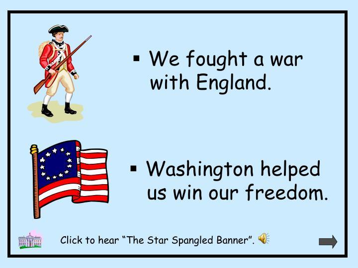 We fought a war