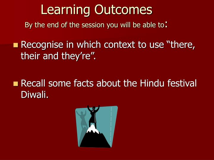 Learning outcomes by the end of the session you will be able to