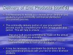 delivery of end products cont d