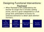 designing functional interventions rasheed