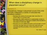 when does a disciplinary change in placement occur13