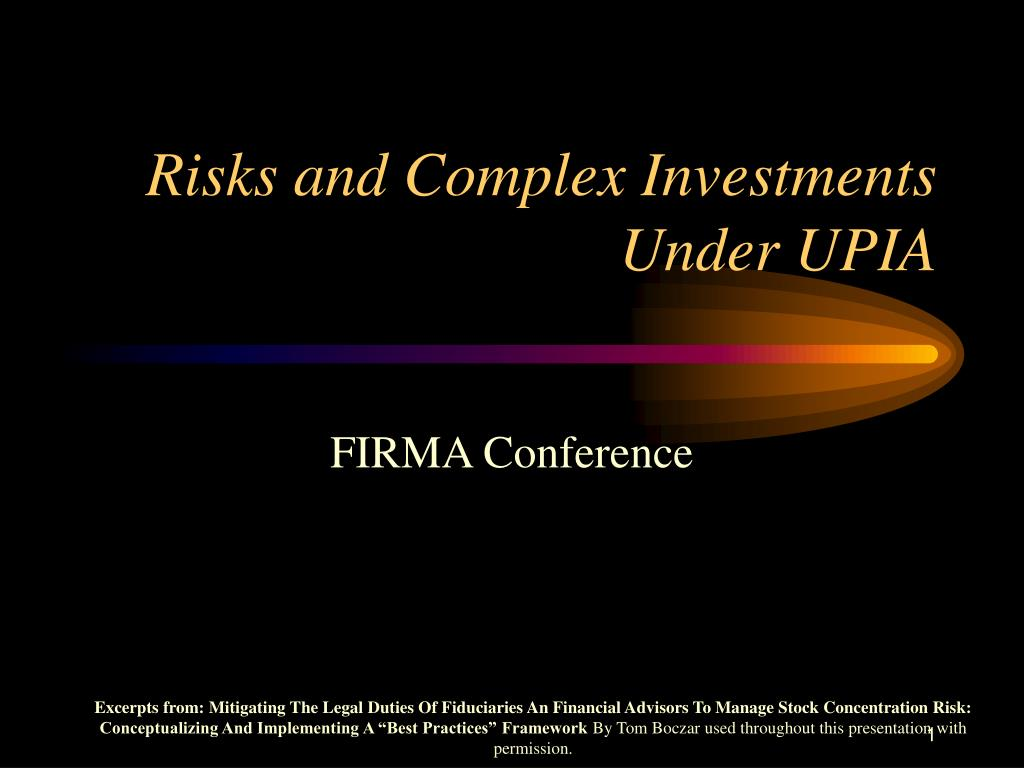 risks and complex investments under upia l.