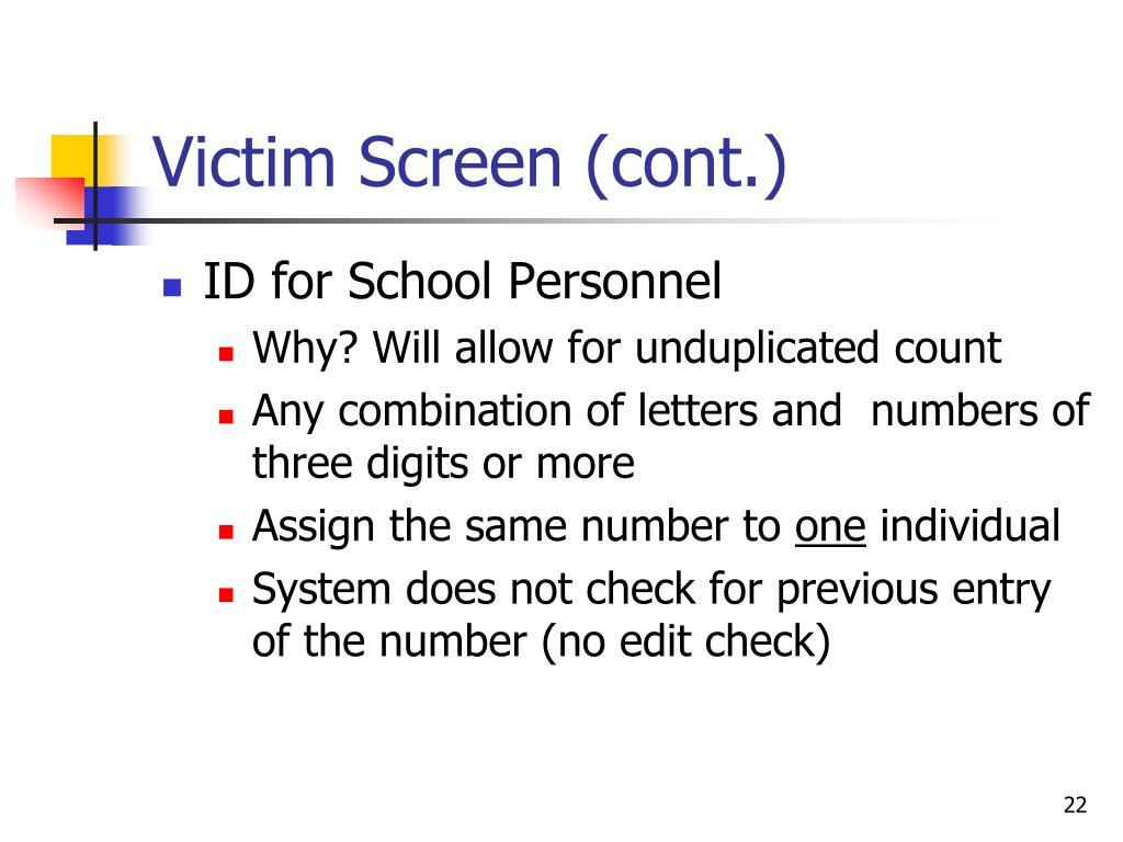 Victim Screen (cont.)