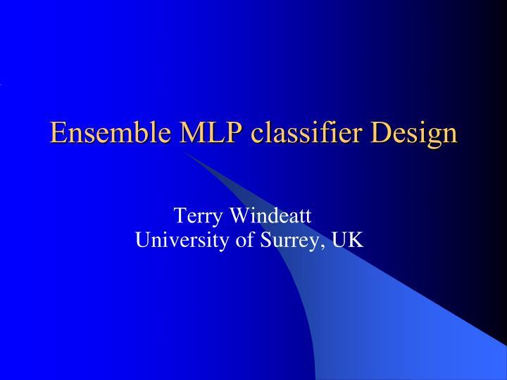 Ensemble MLP classifier Design