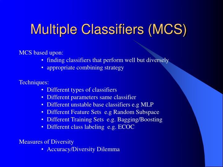 Multiple Classifiers (MCS)