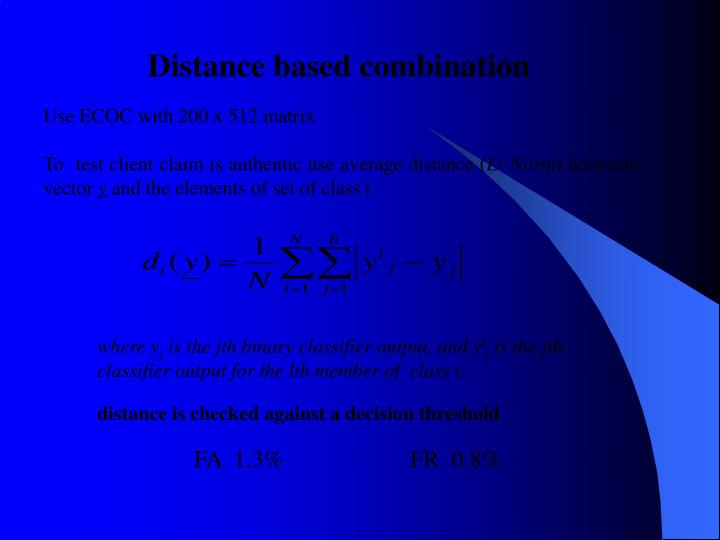 Distance based combination