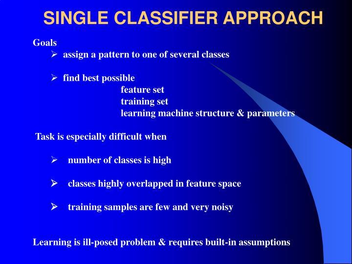 SINGLE CLASSIFIER APPROACH