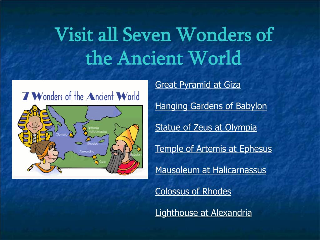 Visit all Seven Wonders of the Ancient World