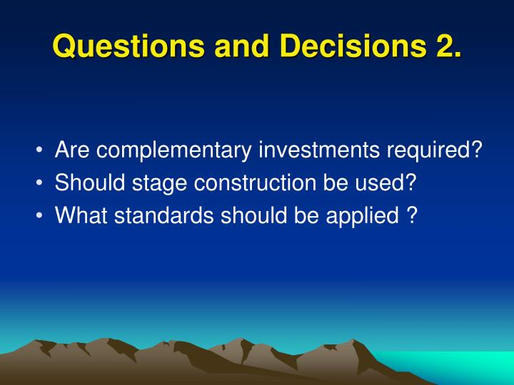 Questions and decisions 2