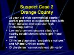 suspect case 2 orange county