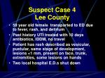 suspect case 4 lee county