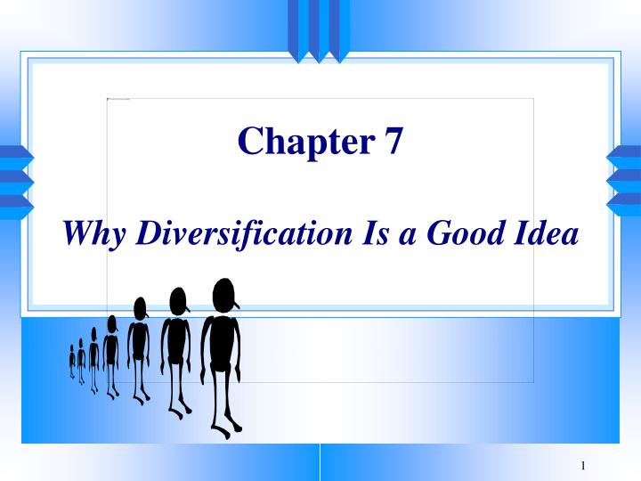 chapter 7 why diversification is a good idea n.