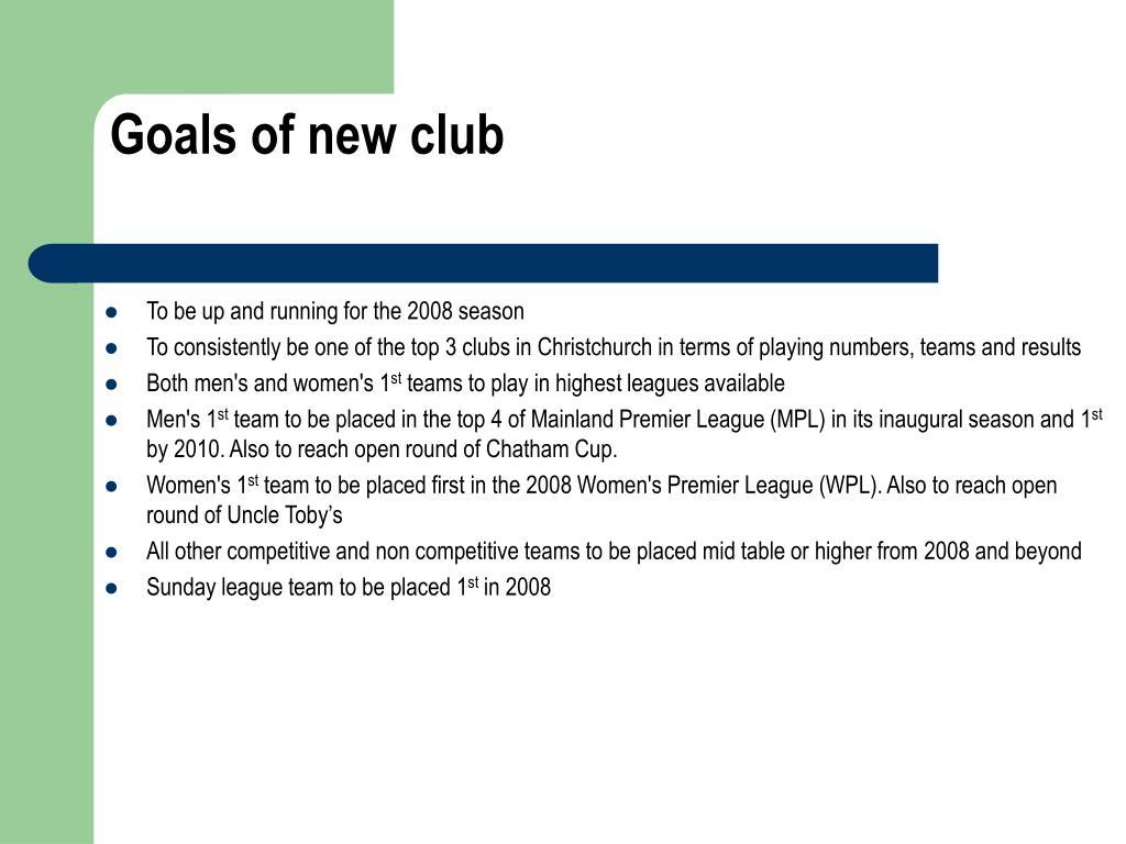 Goals of new club