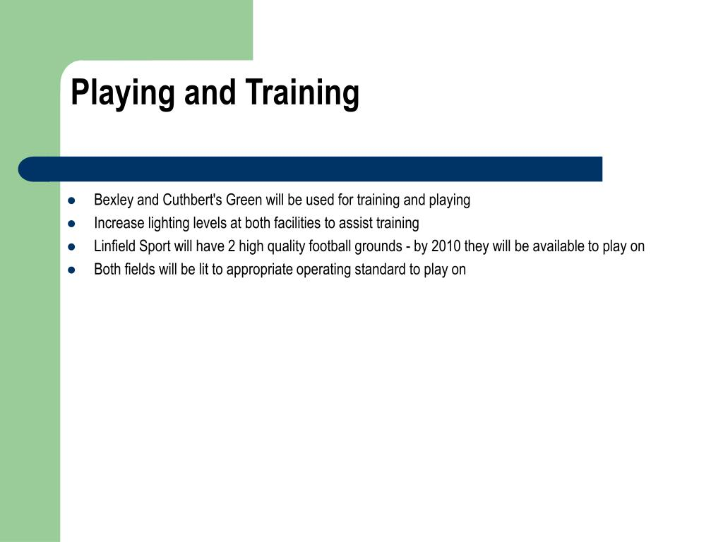 Playing and Training