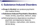 6 substance induced disorders