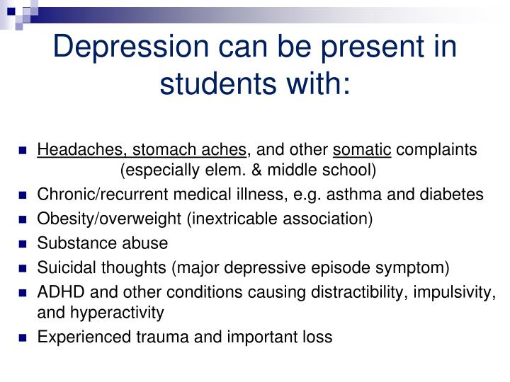 Depression can be present in students with: