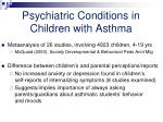 psychiatric conditions in children with asthma1