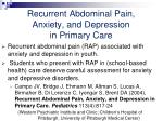 recurrent abdominal pain anxiety and depression in primary care