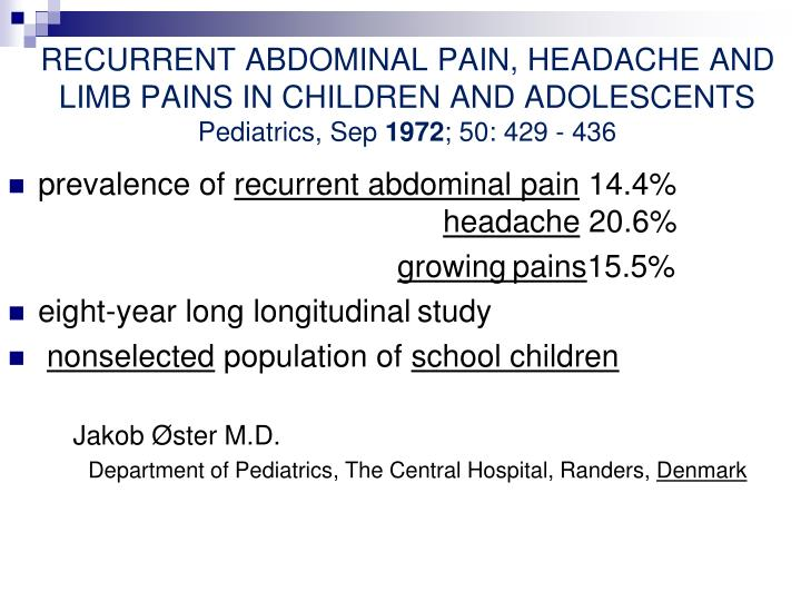 RECURRENT ABDOMINAL PAIN, HEADACHE AND LIMB PAINS IN CHILDREN AND ADOLESCENTS