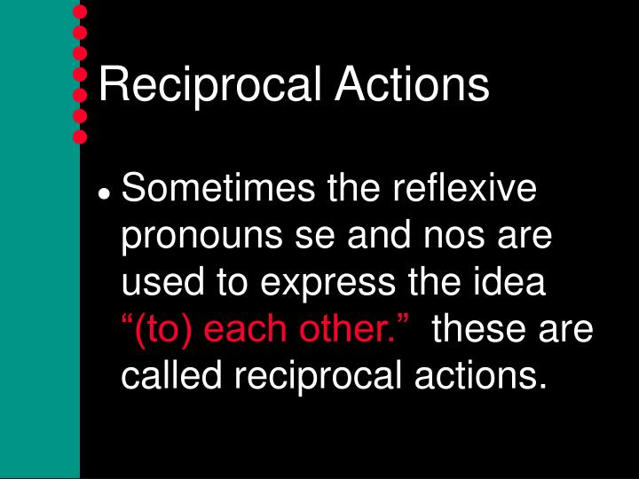 Reciprocal actions1