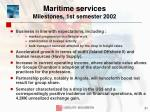 maritime services milestones 1st semester 2002