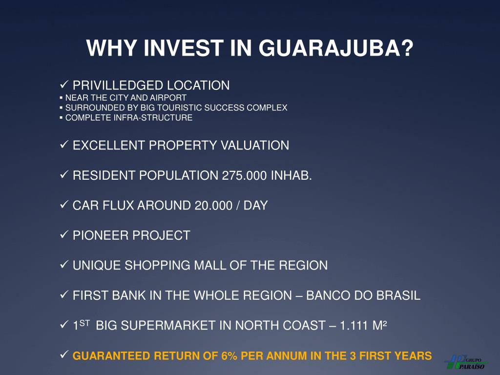 WHY INVEST IN GUARAJUBA?