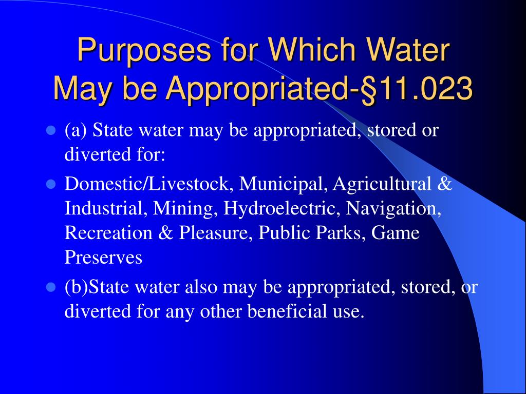 Purposes for Which Water May be Appropriated-§11.023