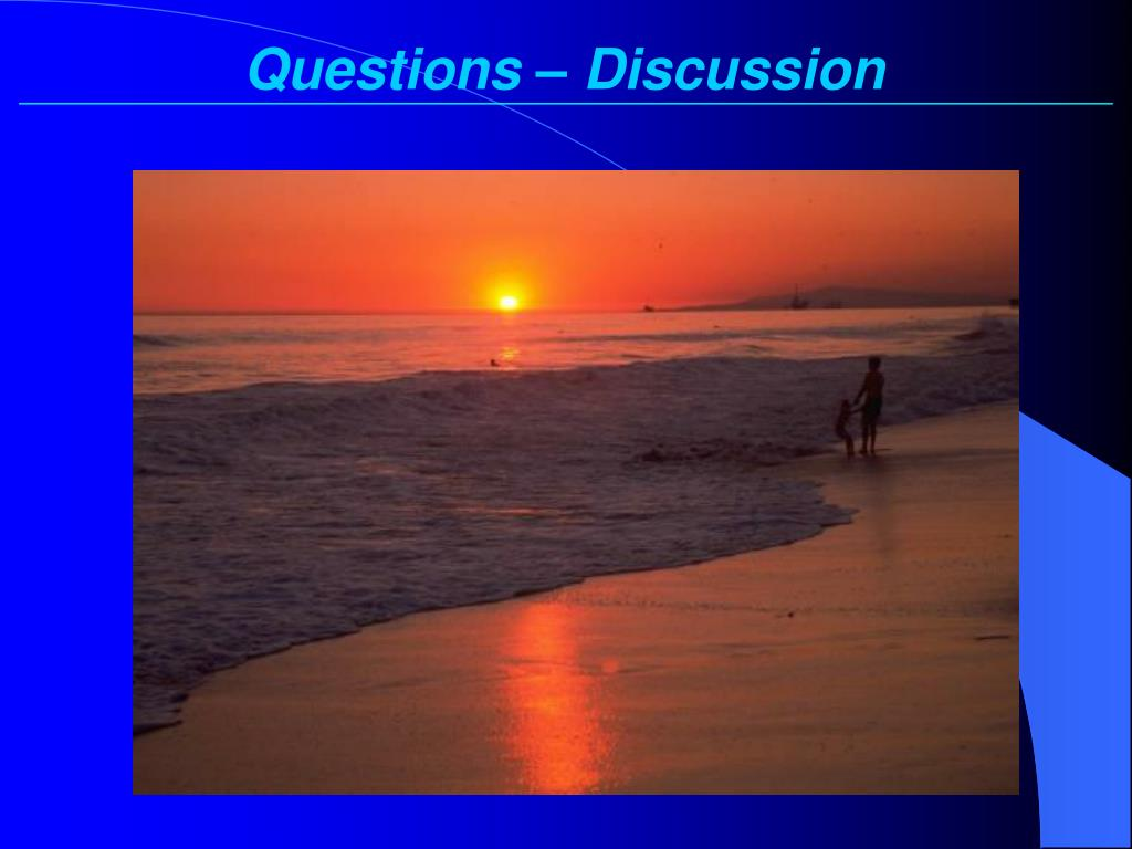 Questions – Discussion