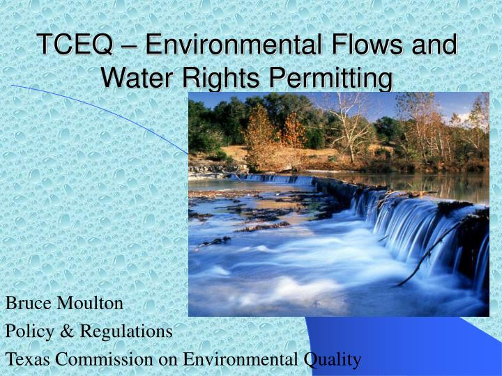 Tceq environmental flows and water rights permitting