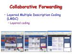 collaborative forwarding23